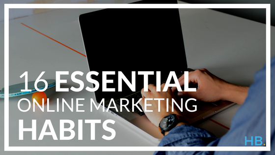 essential-online-marketing-habits